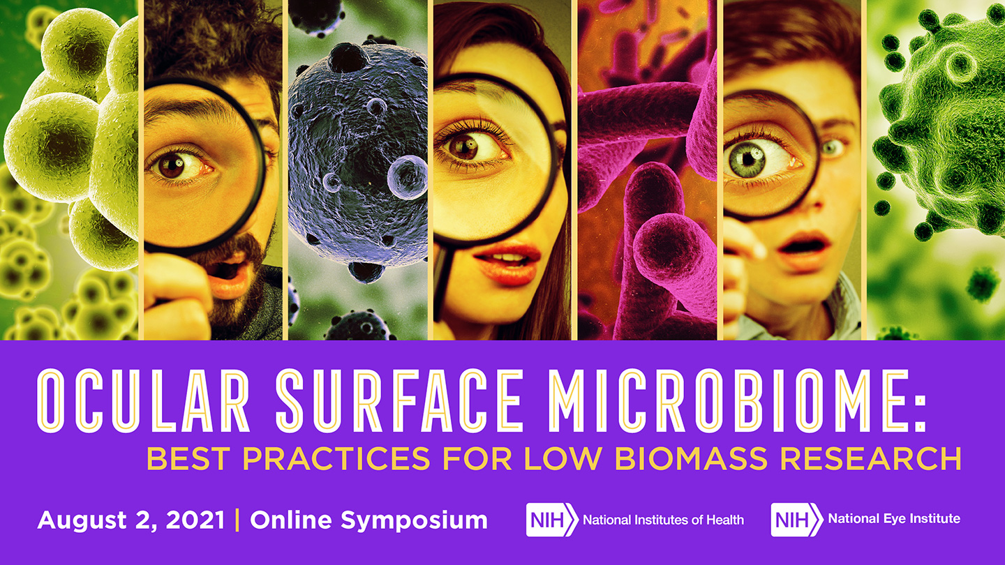 Investigating the Ocular Surface Microbiome: Best Practices for Low Microbial Research (Online Symposium)